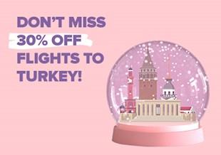 30% Off Turkey Flights from Europe!