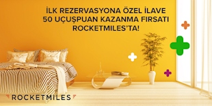 Rocketmiles'tan İlk Rezervasyona Özel +50 UçuşPuan!
