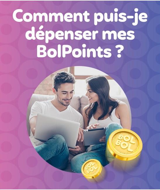 Comment puis-je dépenser mes BolPoints ?